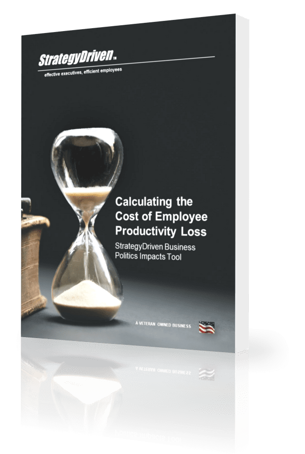 StrategyDriven Business Politics Impacts Whitepaper | Business Politics Impacts – Calculating the Cost of Employee Productivity Loss