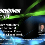 StrategyDriven Podcast Special Edition 8 - An Interview with Steve Steinhilber, author of Strategic Alliances
