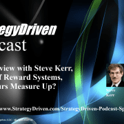 StrategyDriven Talent Management Podcast | StrategyDriven Podcast Special Edition 9 - An Interview with Steve Kerr, author of Reward Systems