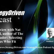 StrategyDriven Management and Leadership Podcast | StrategyDriven Podcast Special Edition 12 - An Interview with Nat Stoddard, author of The Right Leader