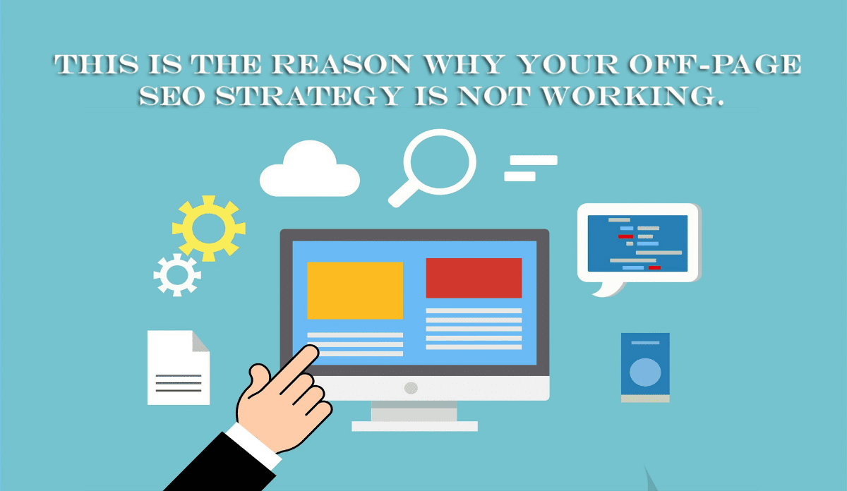 StrategyDriven Online Marketing and Website Development Article, This Is The Reason Why Your Off-Page SEO Strategy is Not Working