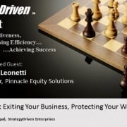 StrategyDriven Strategic Planning Podcast | Entrepreneurship | John Leonetti | StrategyDriven Podcast Special Edition 7a - An Interview with John Leonetti, author of Exiting Your Business, Protecting Your Wealth, part 1 of 2