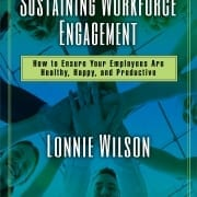 StrategyDriven Management and Leadership Article | Engagement in the Implementation of Strategic Intent | Sustaining Workforce Engagement
