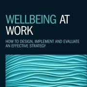 StrategyDriven Talent Management Article |Workplace Wellbeing|Workplace Wellbeing—A Strategy for Leadership